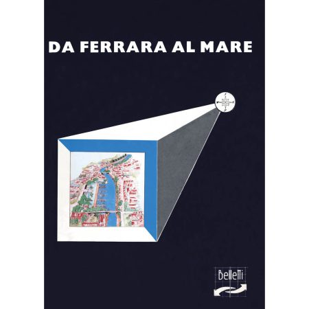 Da Ferrara al mare - Belletti Editore A03
